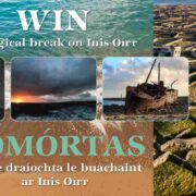 WIN A MAGICAL ESCAPE TO INIS OIRR